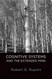 Cognitive Systems and the Extended Mind av Robert D. Rupert (Heftet)