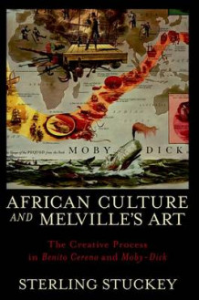 African Culture and Melville's Art av Sterling Stuckey (Heftet)