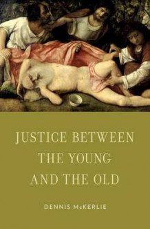 Justice Between the Young and the Old av Dennis McKerlie (Innbundet)