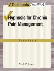 Hypnosis for Chronic Pain Management av Mark P. Jensen (Heftet)