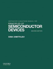 Solutions Manual for Principles of Semiconductor Devices av Sima Dimitrijev (Heftet)