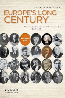 Europe's Long Century: Volume 1: 1900-1945 av Professor Spencer Di Scala (Heftet)