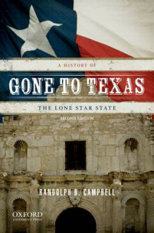 Gone to Texas av Randolph B. Campbell (Heftet)