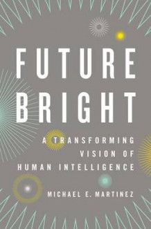 Future Bright av Michael E. Martinez (Innbundet)