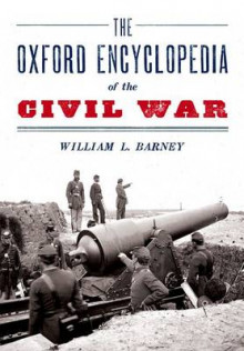 The Oxford Encyclopedia of the Civil War av William L. Barney (Heftet)