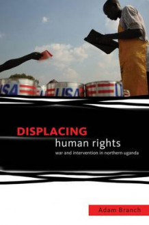 Displacing Human Rights av Adam Branch (Innbundet)