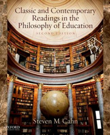 Classic and Contemporary Readings in the Philosophy of Education av Steven M. Cahn (Heftet)