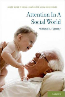 Attention in a Social World av Michael I. Posner (Innbundet)