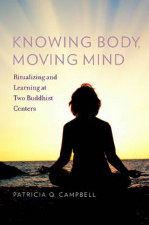 Knowing Body, Moving Mind av Patricia Q. Campbell (Innbundet)