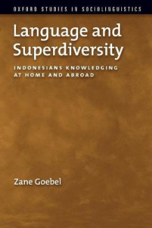 Language and Superdiversity av Zane Goebel (Heftet)