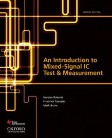 An Introduction to Mixed-Signal IC Test and Measurement av Professor of Electrical Engineering Gordon Roberts, Friedrich Taenzler og Mark Burns (Innbundet)