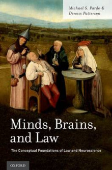 Minds, Brains, and Law av Michael S. Pardo og Professor Dennis Patterson (Innbundet)