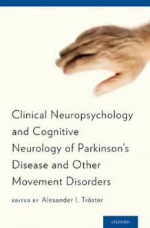 Clinical Neuropsychology and Cognitive Neurology of Parkinson's Disease and Other Movement Disorders av Alexander I. Troster (Innbundet)