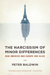 The Narcissism of Minor Differences av Peter Baldwin (Heftet)