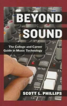 Beyond Sound av Scott L. Phillips (Innbundet)