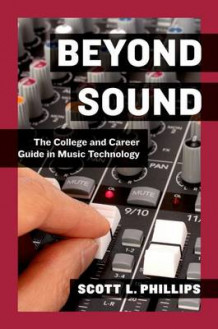 Beyond Sound av Scott L. Phillips (Heftet)