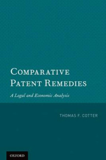 Comparative Patent Remedies av Thomas F. Cotter (Heftet)