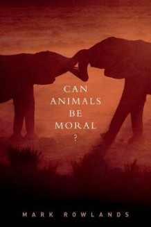 Can Animals Be Moral? av Mark Rowlands (Innbundet)