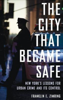 The City That Became Safe av Franklin E. Zimring (Innbundet)