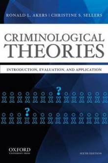 Criminological Theories av Professor Emeritus in the Department of Sociology and Criminology & Law  Ronald L Akers og Professor and Director of the School of Criminal Justice Christine S Sellers (Heftet)