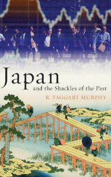 Japan and the Shackles of the Past av R.Taggart Murphy (Innbundet)