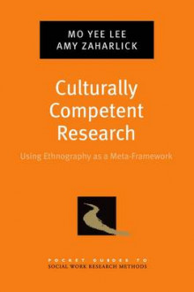 Culturally Competent Research av Mo Yee Lee og Amy Zaharlick (Heftet)