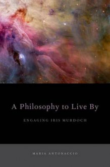 A Philosophy to Live by av Maria Antonaccio (Innbundet)