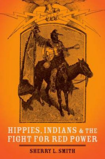 Hippies, Indians, and the Fight for Red Power av Sherry L. Smith (Innbundet)