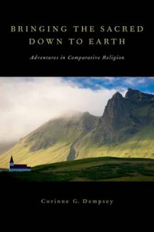 Bringing the Sacred Down to Earth av Corinne G. Dempsey (Heftet)