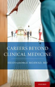 Careers Beyond Clinical Medicine av Heidi Moawad (Heftet)