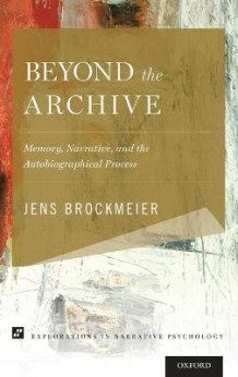 Beyond the Archive av Jens Brockmeier (Innbundet)