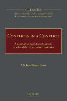Conflicts in a Conflict av Michael Karayanni og Center for International Legal Education (Innbundet)