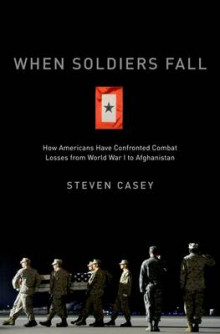 When Soldiers Fall av Steven Casey (Innbundet)