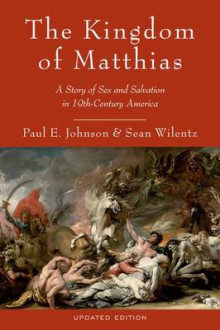 The Kingdom of Matthias av Paul E. Johnson og Sean Wilentz (Heftet)