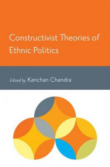 Constructivist Theories of Ethnic Politics (Heftet)