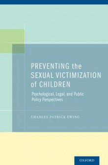 Preventing the Sexual Victimization of Children av Charles Patrick Ewing (Innbundet)