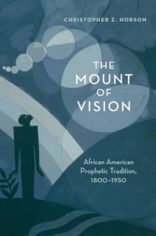 The Mount of Vision av Christopher Z. Hobson (Innbundet)