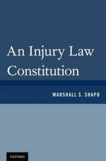 An Injury Law Constitution av Marshall S. Shapo (Innbundet)