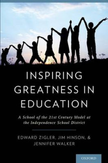 Inspiring Greatness in Education av Edward Zigler, Jim Hinson og Jennifer Walker (Heftet)