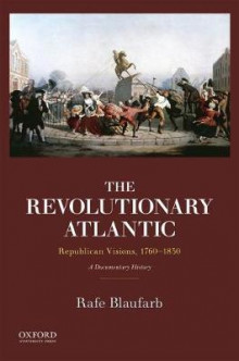 The Revolutionary Atlantic av Rafe Blaufarb (Heftet)