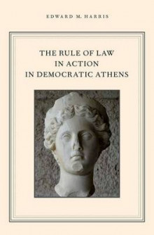 The Rule of Law in Action in Democratic Athens av Edward M. Harris (Innbundet)