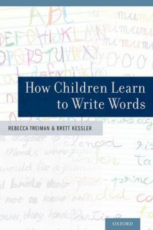 How Children Learn to Write Words av Rebecca Treiman og Brett Kessler (Innbundet)