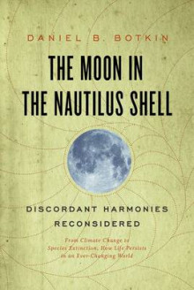 The Moon in the Nautilus Shell av Daniel B. Botkin (Innbundet)