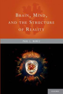 Brain, Mind, and the Structure of Reality av Paul L. Nunez (Heftet)