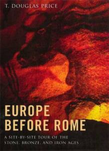 Europe Before Rome av T. Douglas Price (Innbundet)