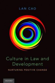Culture in Law and Development av Lan Cao (Innbundet)