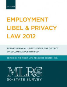 MLRC 50-State Survey: Employment Libel & Privacy Law 2012 av Media Law Resource Center (Heftet)