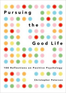 Pursuing the Good Life av Christopher Peterson (Innbundet)