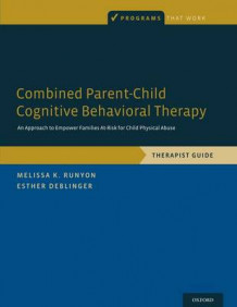 Combined Parent-Child Cognitive Behavioral Therapy av Melissa K. Runyon og Esther Deblinger (Heftet)