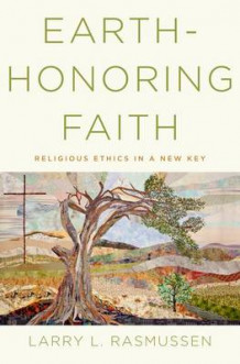 Earth-honoring Faith av Larry L. Rasmussen (Innbundet)